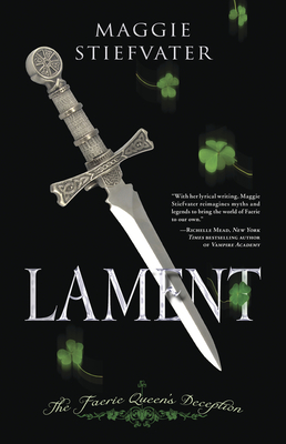 Lament: The Faerie Queen's Deception - Stiefvater, Maggie