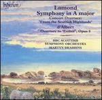 "Lamond: Symphony in A major, Concert Overture ""From the Scottish Highlands""; d'Albert: Overture to ""Esther"" Opus 8"