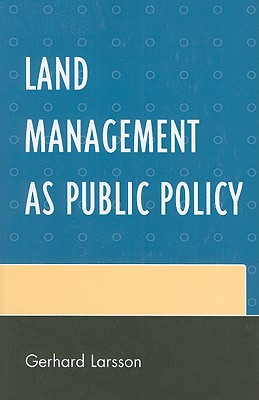 Land Management as Public Policy - Larsson, Gerhard