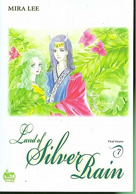 Land of Silver Rain: Volume 7 - Lee, Mira