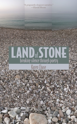 Land of Stone: Breaking Silence Through Poetry - Chase, Karen