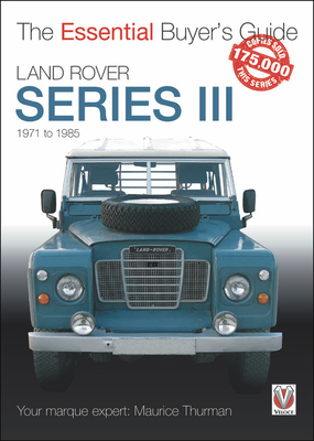 Land Rover Series III: The Essential Buyer's Guide - Thurman, Maurice