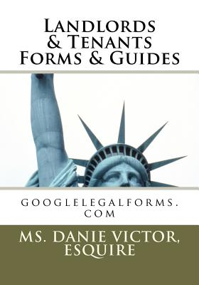 Landlords and Tenants Forms & Guides - Victor, Esquire Danie