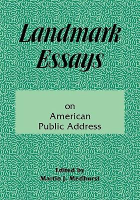 Landmark Essays on American Public Address: Volume 1 - Medhurst, Martin J (Editor), and Martin J Medhurst (Editor)