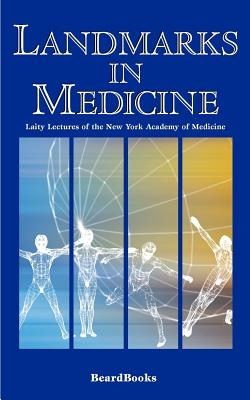 Landmarks in Medicine: Laity Lectures of the New York Academy of Medicine - Miller, James Alexander, M.D. (Introduction by)