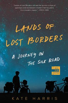 Lands of Lost Borders: A Journey on the Silk Road - Harris, Kate