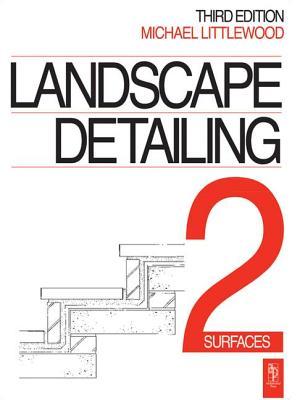 Landscape Detailing Volume 2: Surfaces - Littlewood, Michael