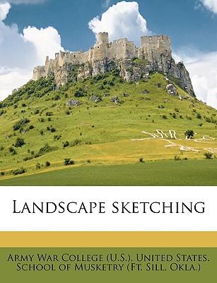 Landscape Sketching - (U S ), Army War College (Creator)