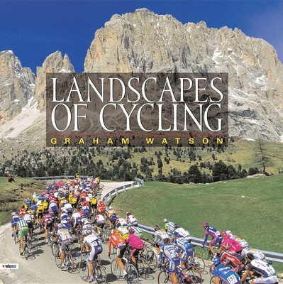 Landscapes of Cycling - Watson, Graham (Photographer)
