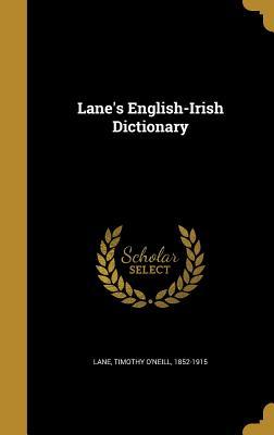 Lane's English-Irish Dictionary - Lane, Timothy O'Neill 1852-1915 (Creator)