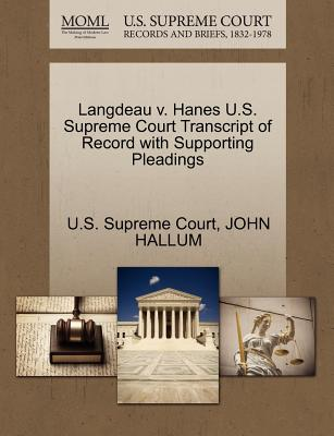 Langdeau V. Hanes U.S. Supreme Court Transcript of Record with Supporting Pleadings - Hallum, John, and U S Supreme Court (Creator)