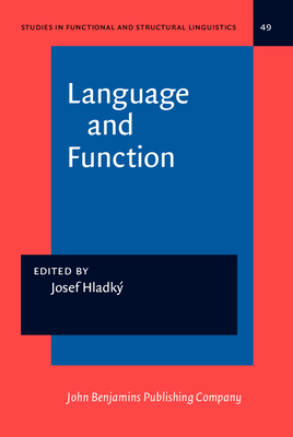 Language and Function: To the Memory of Jan Firbas - Hladky, Josef (Editor)