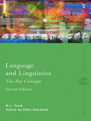 Language and Linguistics: The Key Concepts - Trask, R L, and Stockwell, Peter, Professor (Editor)