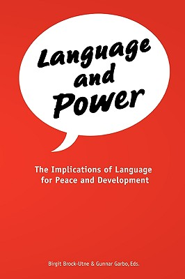 Language and Power. the Implications of Language for Peace and Development - Brock-Utne, Birgit (Editor)