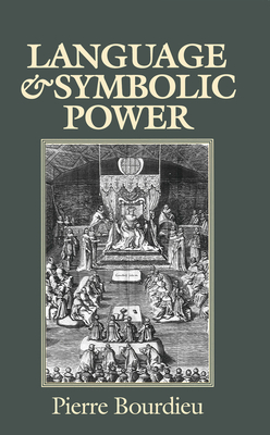 Language and Symbolic Power - Bourdieu, Pierre, Professor, and Thompson, John B