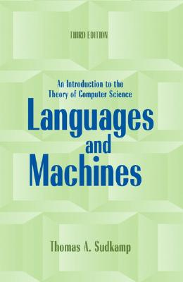 Languages and Machines: An Introduction to the Theory of Computer Science - Sudkamp, Thomas a
