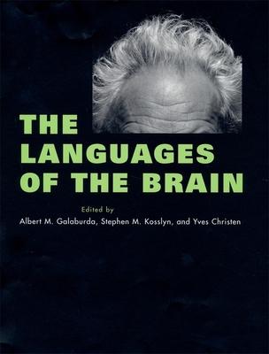 Languages of the Brain - Galaburda, Albert M (Editor), and Kosslyn, Stephen M (Editor), and Christen, Yves (Editor)