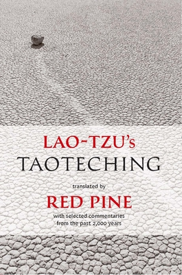 Lao-Tzu's Taoteching: With Selected Commentaries from the Past 2,000 Years - Pine, Red (Translated by), and Tzu, Lao, Professor