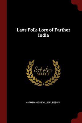 Laos Folk-Lore of Farther India - Fleeson, Katherine Neville