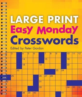 Large Print Easy Monday Crosswords - Gordon, Peter, Professor (Editor)