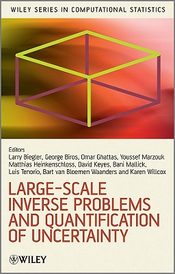 Large-Scale Inverse Problems and Quantification of Uncertainty - Biegler, Lorenz (Editor)