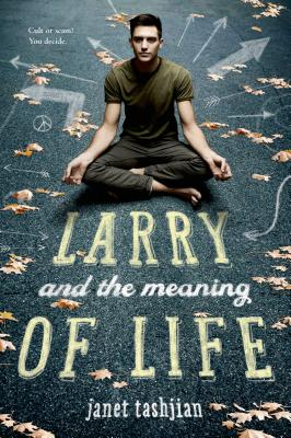 Larry and the Meaning of Life - Tashjian, Janet