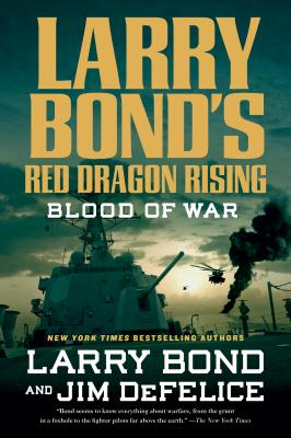 Larry Bond's Red Dragon Rising: Blood of War - Bond, Larry, and DeFelice, Jim