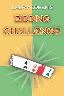 Larry Cohen's Bidding Challenge - Cohen, Larry