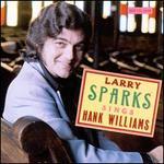 Larry Sparks Sings Hank Williams