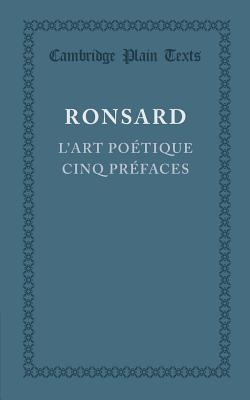 L'art Poetique, Cinq Prefaces - Ronsard, Pierre de