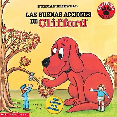 Las Buenas Acciones de Clifford (Clifford's Good Deeds) - Bridwell, Norman, and Palacios, Argentina (Translated by)