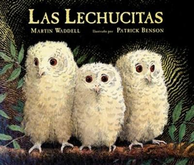 Las Lechucitas - Waddell, Martin, and Benson, Patrick (Illustrator), and Bermudez, Andrea B (Translated by)