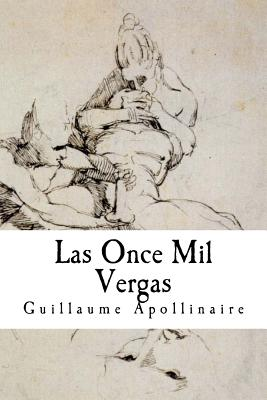 Las Once Mil Vergas - Apollinaire, Guillaume