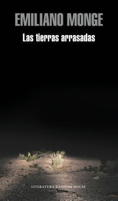 Las Tierras Arrasadas - Monge, Emiliano