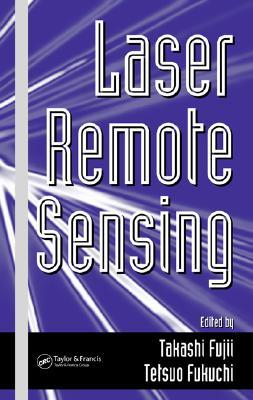 Laser Remote Sensing - Fujii, Takashi (Editor)
