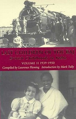 Last Children of the Raj: Volume II - Tully, Sir Mark (Introduction by), and Fleming, Laurence (Editor)