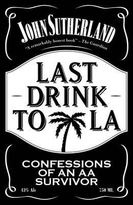 Last Drink to La - Sutherland, John
