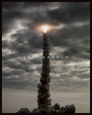 Last Launch: Discovery, Endeavour, Atlantis - Winters, Dan, and Reinert, Al (Text by), and Kelly, Mark (Text by)
