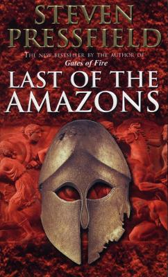 Last Of The Amazons - Pressfield, Steven