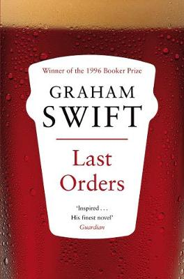 Last Orders - Swift, Graham