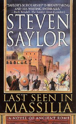 Last Seen in Massilia: A Novel of Ancient Rome - Saylor, Steven W