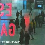 Last Train to Paris [Deluxe Edition] [Clean]