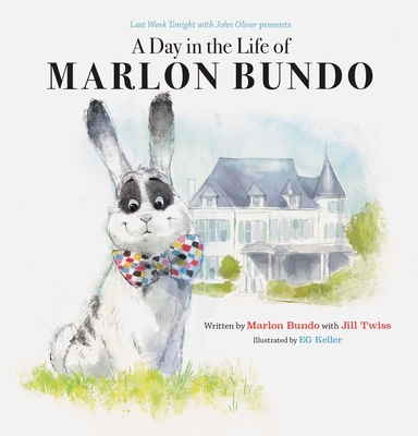Last Week Tonight with John Oliver Presents a Day in the Life of Marlon Bundo (Better Bundo Book, Lgbt Children's Book) - Bundo, Marlon, (ra, and Twiss, Jill