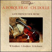 Late French Viol Music: A. Forqueray, Ch. Dolle - Robert Kohnen (harpsichord); Sigiswald Kuijken (viola da gamba); Wieland Kuijken (viola da gamba)