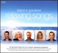 Latest and Greatest Relaxing Songs - Various Artists