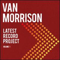 Latest Record Project, Vol. 1 - Van Morrison