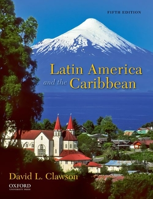 Latin america and the caribbean lands and peoples clawson david l