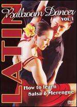 Latin Ballroom Dancer, Vol. 1: How to Learn Salsa & Merengue