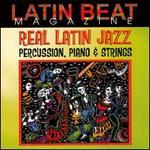 Latin Beat Magazine: Real Latin Jazz: Percussion, Piano & Strings