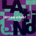 Latino Club! - Various Artists